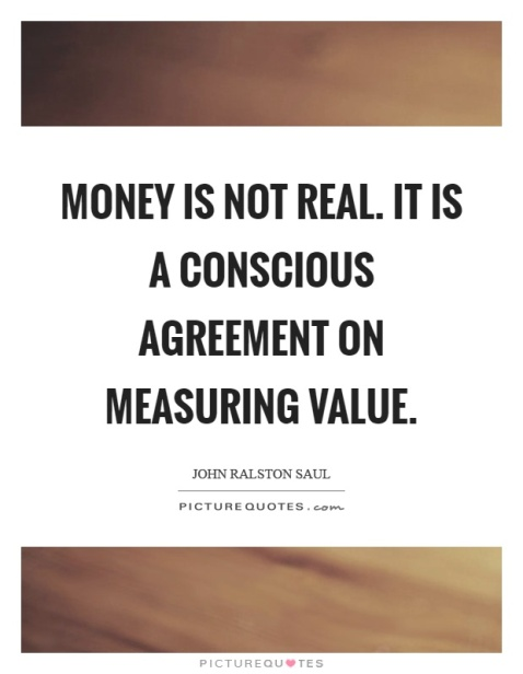 money-is-not-real-it-is-a-conscious-agreement-on-measuring-value-quote-1