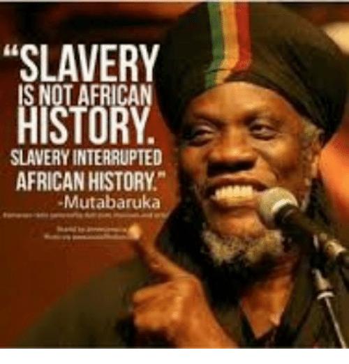 slavery-history-slavery-interrupted-african-history-mutabaruka-10120448